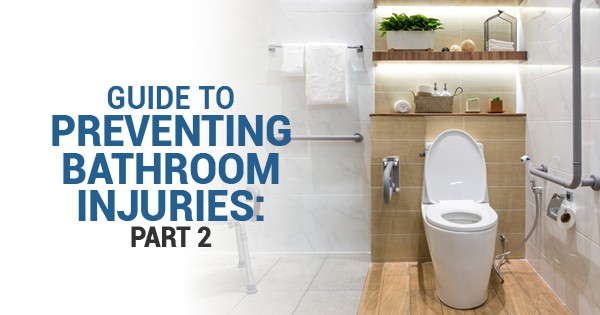 guide to preventing bathroom injuries part 2