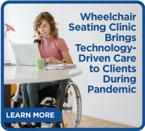 Wheelchair seating clinic brings technology-driven care to clients during pandemic
